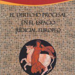 El derecho Procesal en el espacio judicial europeo Estudios dedicados al Catedrático