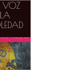 La voz de la Soledad.Obra de Juan Antonio Rodríguez Ruiz